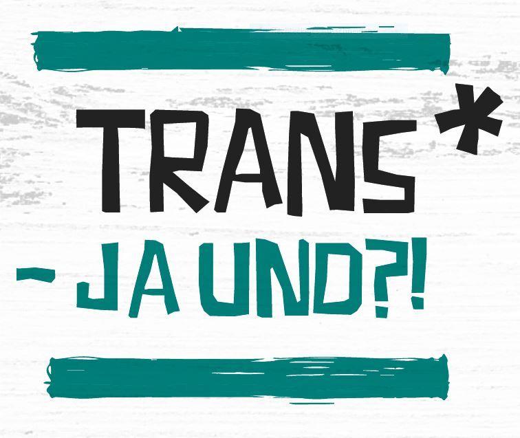 Logo Trans* - Ja Und?!